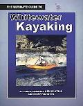Ultimate Guide to Whitewater Kayaking