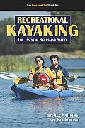 Recreational Kayaking The Essential Skills And Safety