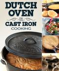 Dutch Oven and Cast Iron Cooking