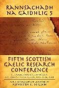 Rannsachadh Na Gaidhlig 5 : Fifth Scottish Gaelic Research Conference