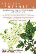 Healing Arthritis Complementary Naturopathic, Orthopedic and Drug Treatments