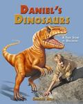 Daniel's Dinosaurs A True Story Of Discovery