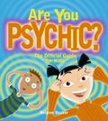 Are You Psychic? The Official Guide for Kids