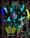 Girls' Yoga Book Stretch Your Body, Open Your Mind, & Have Fun!