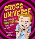 Gross Universe Your Guide to All Disgusting Things Under the Sun