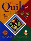 Quilt of Belonging Stitching Together the Stories of a Nation
