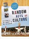 Random Acts of Culture : Reclaiming Art and Community in the 21st Century
