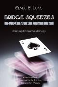 Bridge Squeezes Complete: Winning Endplay Strategy
