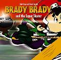 Brady Brady And the Super Skater