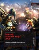 Learning Autodesk Maya 2009 The Special Effects Handbook: Official Autodesk Training Guide