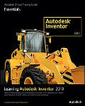 Learning Autodesk Inventor 2010 (Autodesk Official Training Guide: Essential)