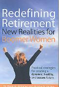 Redefining Retirement New Realities for Boomer Women