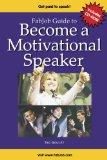 FabJob Guide to Become a Motivational Speaker (FabJob Guides)