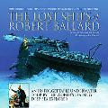 The Lost Ships of Robert Ballard: An Unforgettable Underwater Tour by the World's Leading De...