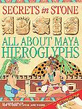 Secrets in Stone: All About Maya Hieroglyphs