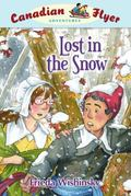 Lost in the Snow (Canadian Flyer Series #10)