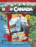 Wow Canada!: Exploring This Land from Coast to Coast to Coast (Wow Canada! Collection)