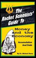 The Rocket Scientists' Guide To Money And The Economy