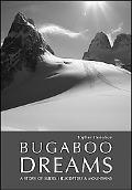 Bugaboo Dreams: A Story of Skiers, Helicopters and Mountains
