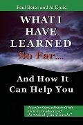 What I've Learned So Far...And How It Can Help You: Clues for Succeeding in Crisis From 50 G...