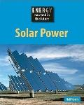 Solar Power (Energy Now and in the Future)