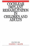 Cochlear Implant Rehabilitation in Children and Adults