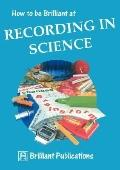 How to Be Brilliant at Recording in Science - Neil Burton - Paperback - Photocopiable