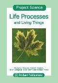 Project Science - Life Processes and Living Things