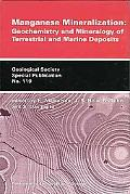 Manganese Mineralization Geochemistry And Mineralogy of Terrestrial And Marine Deposits