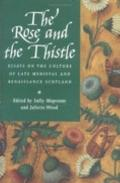 The Rose and the Thistle: Essays on the Culture of Late Medieval and Renaissance Scotland