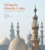 Living in Historic Cairo: Past and Present in an Islamic City (Institute of Ismaili Studies)