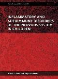 Inflammatory and Autoimmune Disorders of the Nervous System in Children (Clinics in Developm...