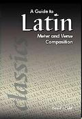 Guide to Latin Meter and Verse Composition