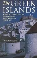 Greek Islands Guide to the Byzantine and Medieval Buildings and Their Art