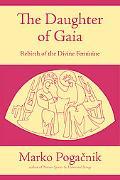 Daughter of Gaia Rebirth of the Divine Feminine