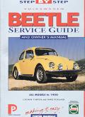 Step-By-Step Service Guide to the Vw Beetle