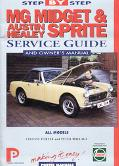 Mg Midget & Austin-Healey Sprite Step-By-Step Service Guide
