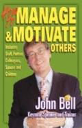 How To Manage And Motivate Others