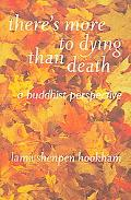 There's More to Dying than Death A Buddhist Perspective