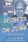 Secrets of Dr. Zomb The Autobiography of Ormond McGill