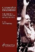 Caamano in London: The Exile of a Latin American Revolutionary