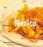 Flavours of Mexico (Flavours of the World)