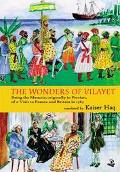 Wonders of Vilayet Being the Memoir, Originally in Persian, of a Visit to France and Britain