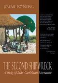 Second Shipwreck A Study of Indo-Caribbean Literature