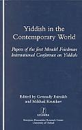 Yiddish in the Contemporary World Papers of the First Mendel Friedman International Conferen...