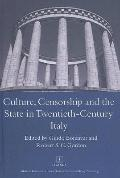Culture, Censorship and the State in Twentieth-Century Italy