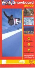 World Snowboard Guide 2002 Travel Guides, Mountain Data, Resort Facilities