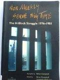 Nor Meekly Serve My Time: The H-block Struggle 1976 - 1981