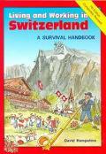 Living and Working in Switzerland A Survival Handbook