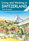Living And Working in Switzerland A Survival Handbook
